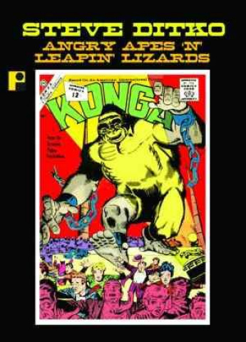 Steve Ditko: Angry Apes 'N' Leapin Lizards