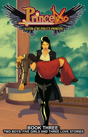 Princeless: Raven, The Pirate Princess Vol. 3: Two Boys, Five Girls and Three Love Stories