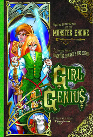 Girl Genius Vol. 3: Agatha Heterodyne and the Monster Engine