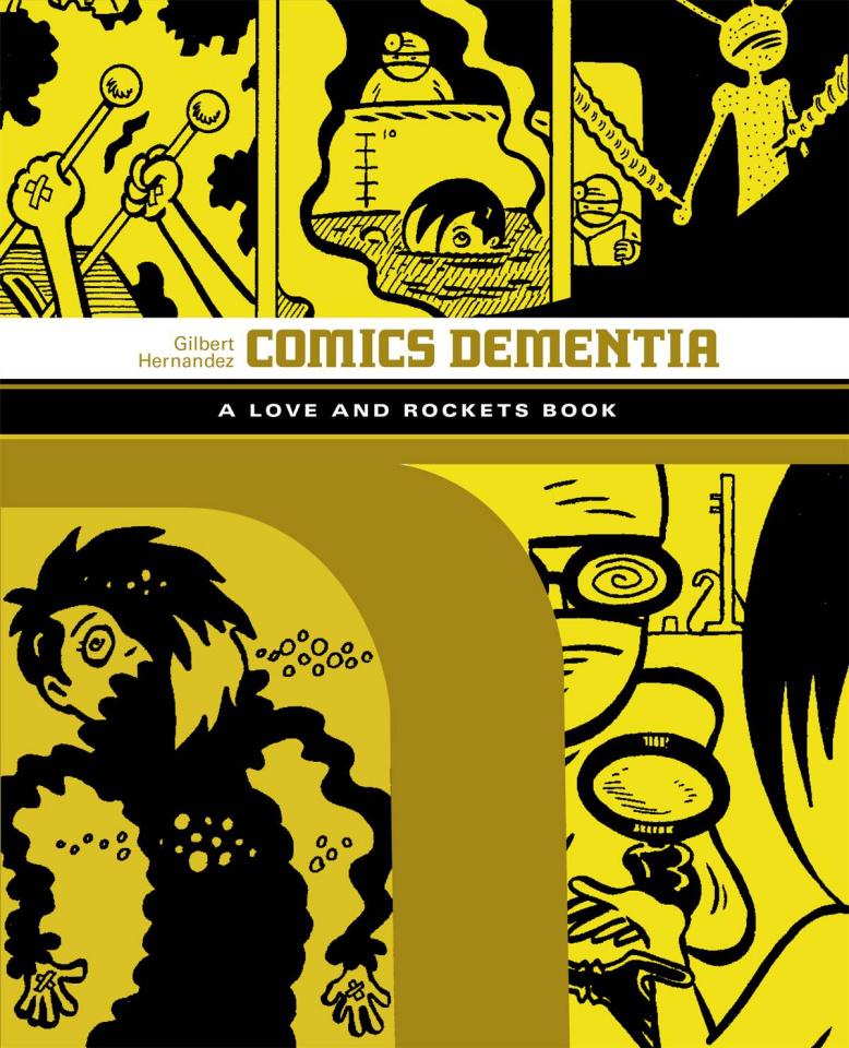 Love & Rockets Library Vol. 6: Comics Dementia