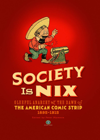 Society Is Nix: The American Comic Strip - 1895-1915