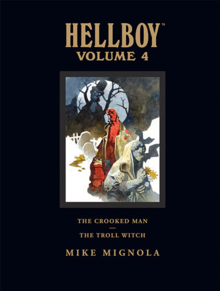 Hellboy Vol. 4: The Crooked Man & The Troll Witch