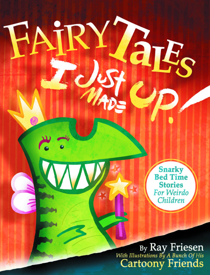 Fairy Tales I Just Made Up!