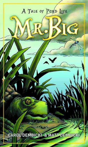 Mr. Big: A Tale of Pond Life