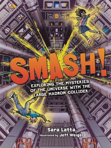 Smash! Exploring the Mysteries of the Large Hadron Collider