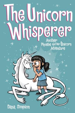 Phoebe and Her Unicorn Vol. 10: The Unicorn Whisperer