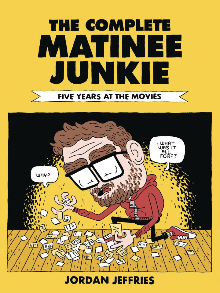 The Complete Matinee Junkie: Five Years at the Movies