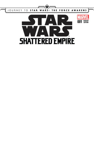 Journey to Star Wars: The Force Awakens - Shattered Empire #1 (Blank Cover)