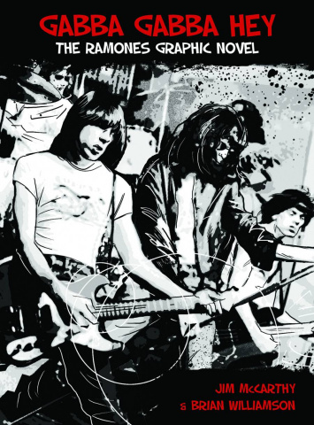 Gabba Gabba Hey: The Ramones Graphic Novel