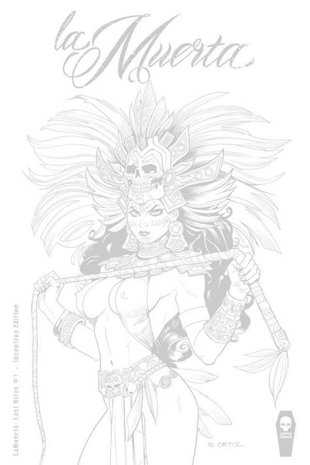 La Muerta: Last Rites #1 (Ortiz 25 Copy Cover)