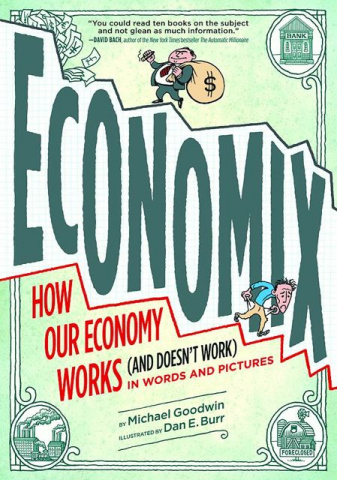 Economix: How & Why Our Economy Works & Doesn't Work