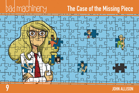 Bad Machinery Vol. 9: The Case of the Missing Piece
