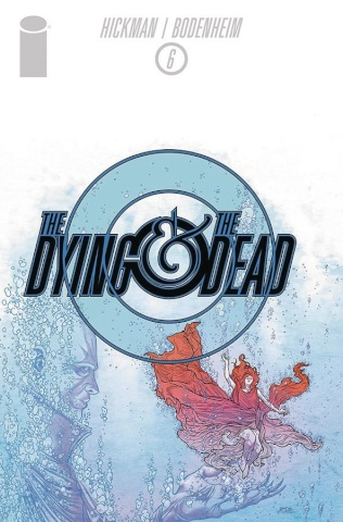 The Dying & The Dead #6