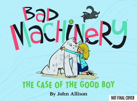 Bad Machinery Vol. 2: The Case of the Good Boy