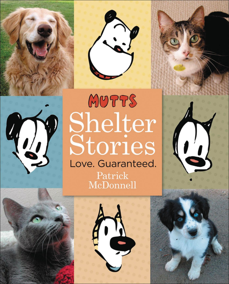 Mutts: Shelter Stories - Love. Guaranteed.