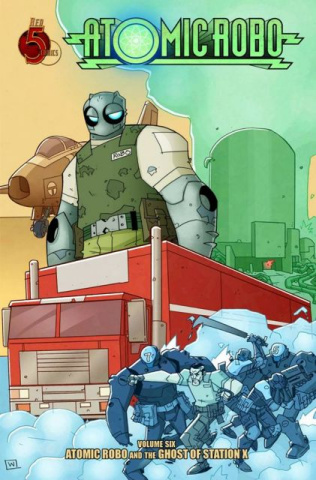 Atomic Robo Vol. 6: The Ghost of Station X