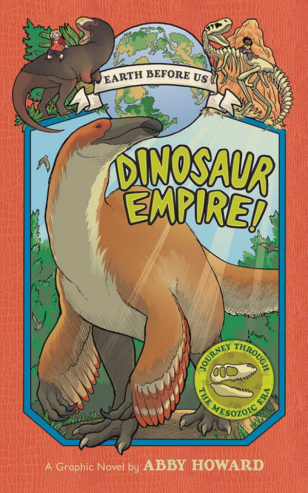 Earth Before Us Vol. 1: Dinosaur Empire!