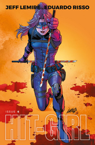 Hit-Girl #6 (Liefeld Cover)