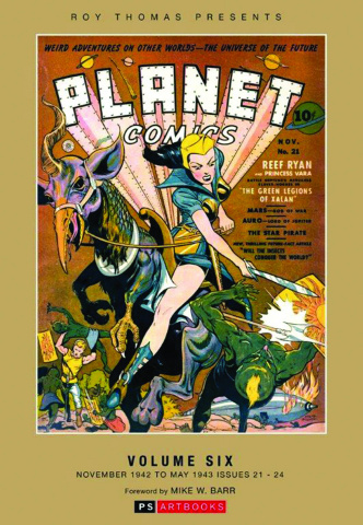 Planet Comics Vol. 6: Nov. '42 - May '43