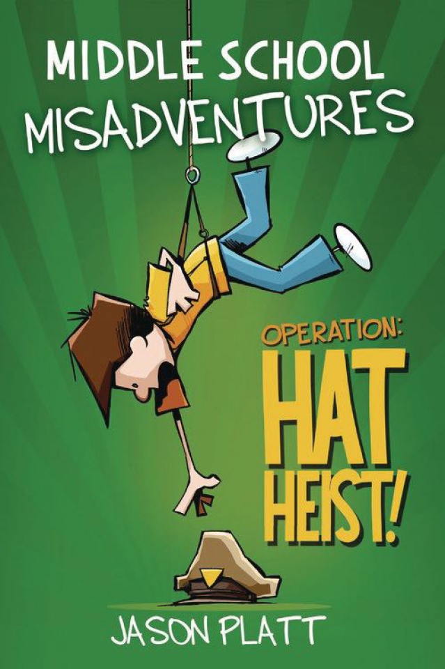 Middle School Misadventures Vol. 2: Operation Hat Heist!