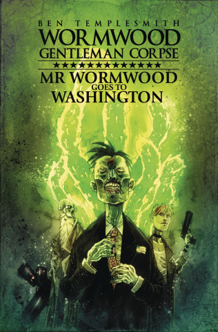 Wormwood: Gentleman Corpse - Mr. Wormwood Goes To Washington