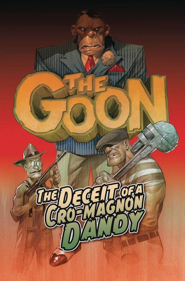 The Goon Vol. 2: The Deceit of a Cro-Magnon Dandy