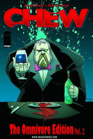 Chew: The Omnivore Edition Vol. 2