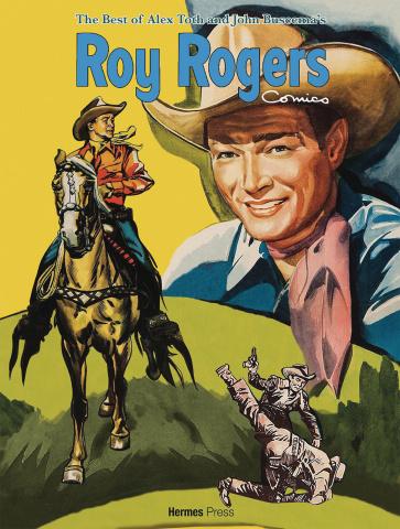 The Best of Alex Toth & John Buscema's Roy Rogers Comics