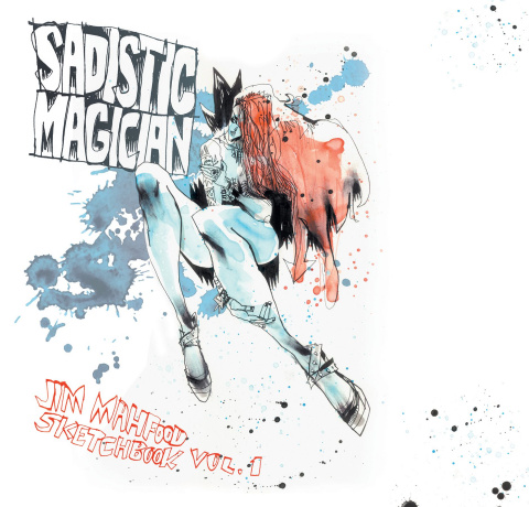 Sadistic Magician: Jim Mahfood Sketchbook Vol. 1