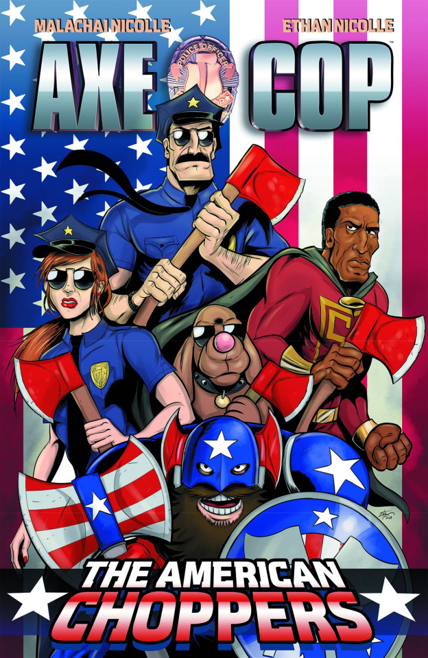Axe Cop Vol. 6: The American Choppers