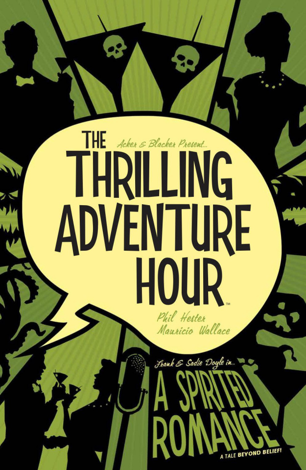 The Thrilling Adventure Hour Vol. 1: A Spirited Romance