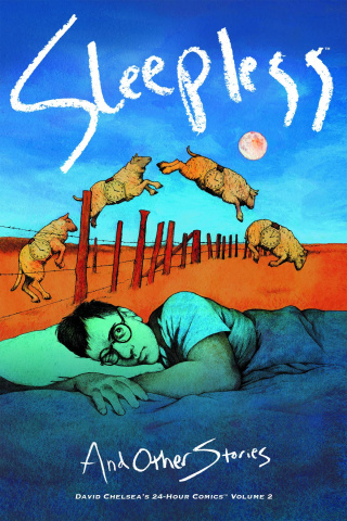 David Chelsea's 24 Hour Comics Vol. 2: Sleepless
