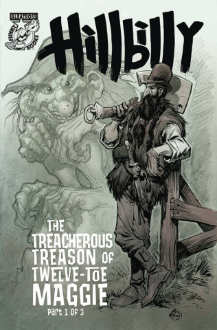 Hillbilly: The Treacherous Treason of Twelve-Toe Maggie #1