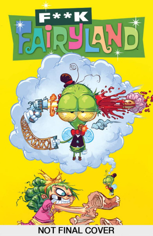 I Hate Fairyland #3: (F*CK [Uncensored] Fairyland Cover)