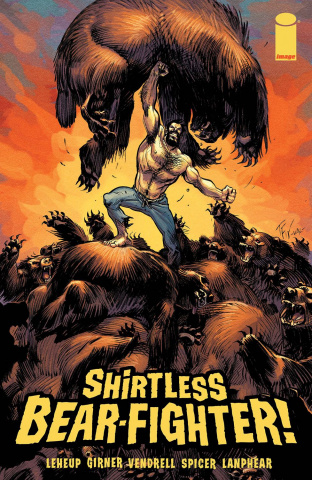 Shirtless Bear-Fighter! #1 (Fowler Cover)