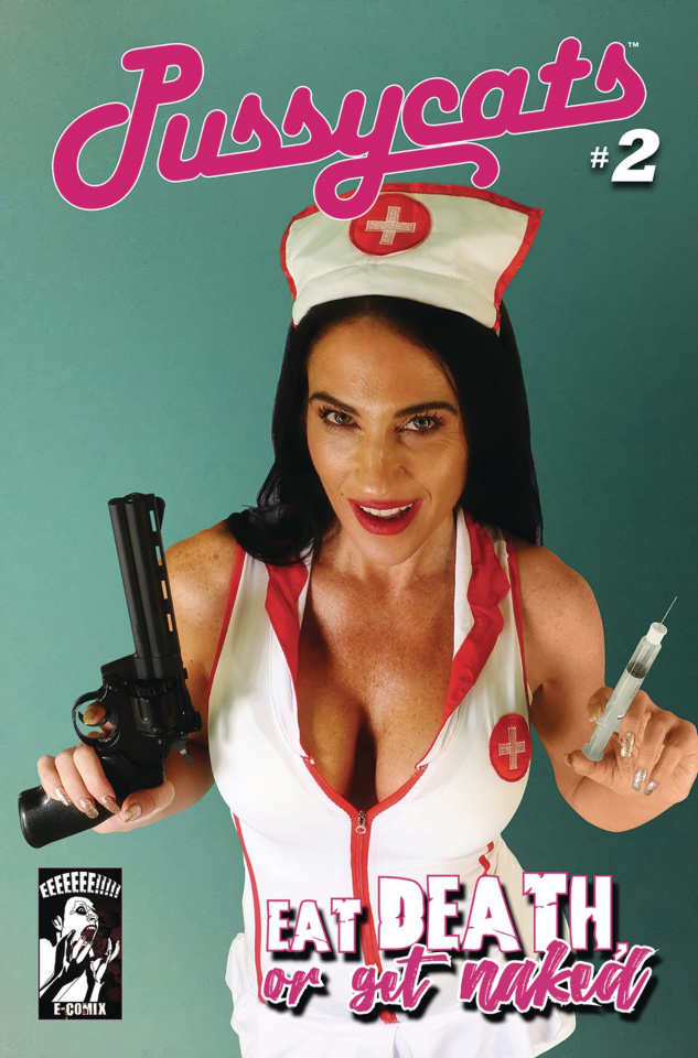 Pussycats: Eat Death or Get Naked #2 (Nurse Nancy Cover)