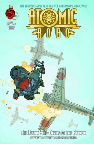 Atomic Robo: The Flying She-Devils of the Pacific #3