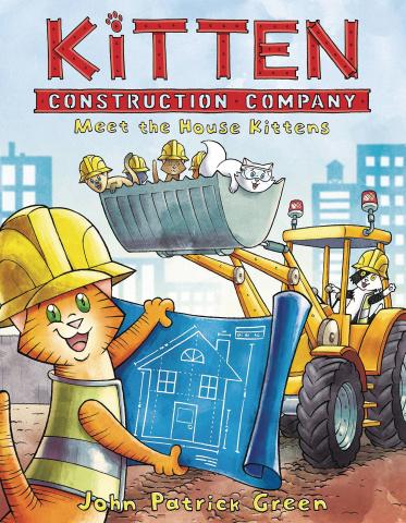 Kitten Construction Company Vol. 1: Meet the House Kittens