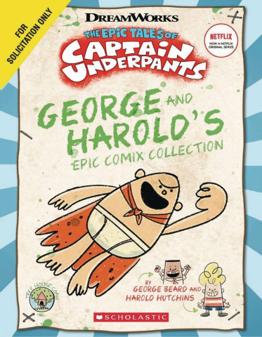 The Epic Tales of Captain Underpants Vol. 1: George & Harolds Epic Comix Collection