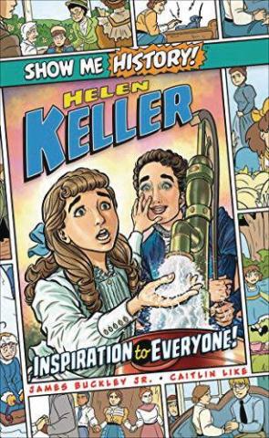 Show Me History! Helen Keller - Inspiration to Everyone!