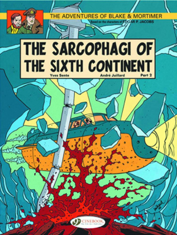 The Adventures of Blake & Mortimer Vol. 10: The Sarcophagi of the Sixth Continent, Part 2