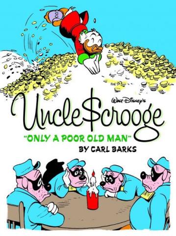 Walt Disney's Uncle Scrooge Vol. 1: Only a Poor Old Man