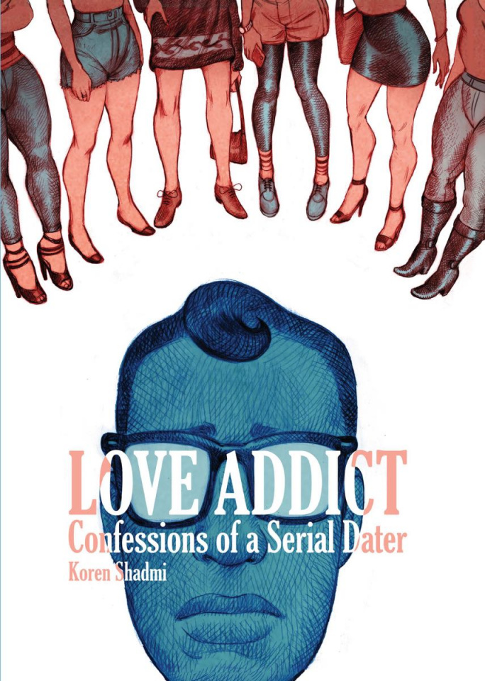 Love Addict: Confessions of a Serial Dater
