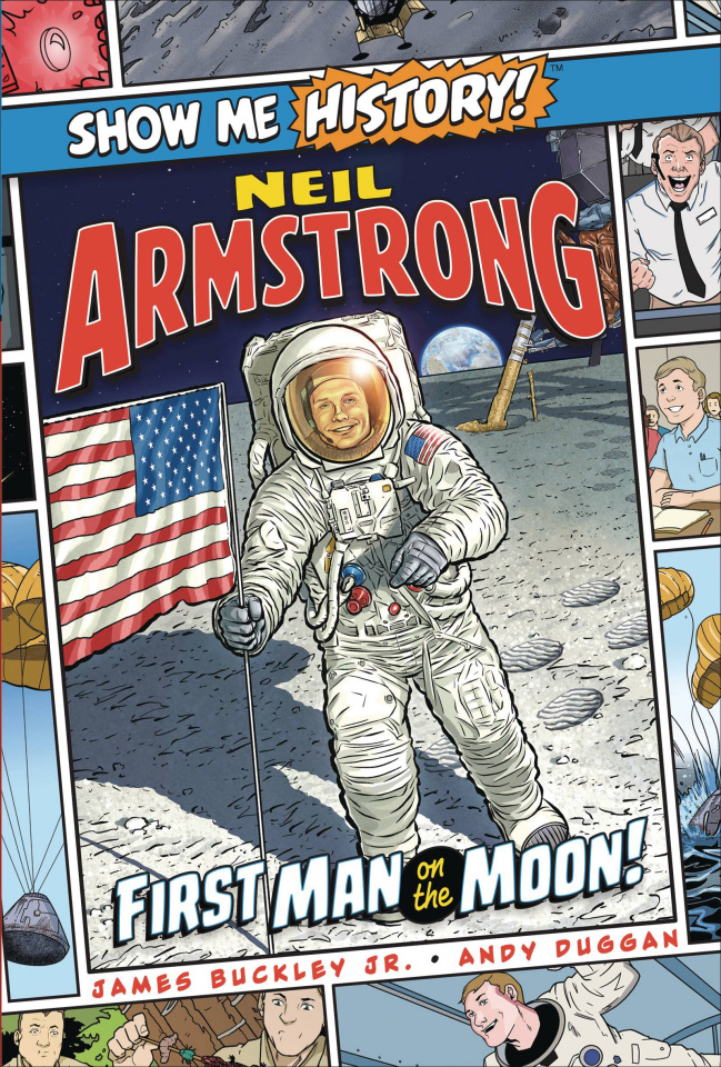 Show Me History! Neil Armstrong, First Man on the Moon