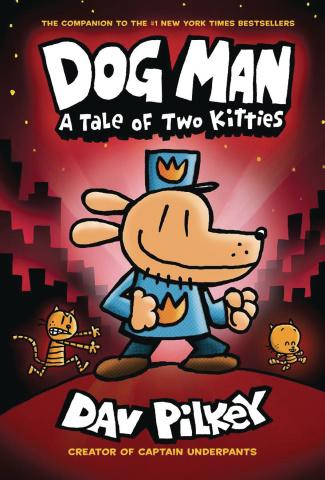 Dog Man Vol. 3: A Tale of Two Kitties