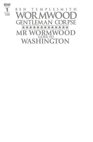 Wormwood: Gentleman Corpse - Mr. Wormwood Goes To Washington #1 (Blank Sketch Cover)