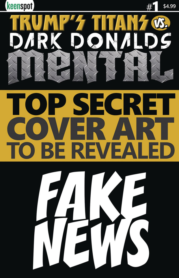 Trump's Titans vs. Dark Donalds: Mental #1 (Fake News Cover)