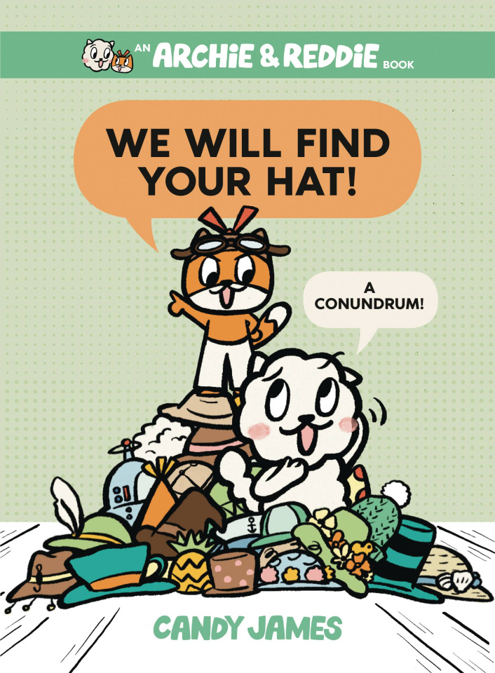 Archie & Reddie Vol. 2: We Will Find Your Hat! A Conundrum!
