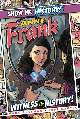 Show Me History: Anne Frank - Witness to History!