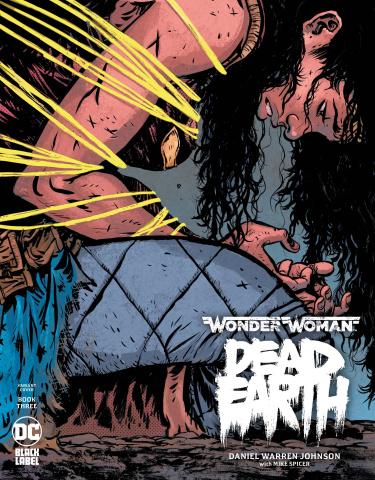Wonder Woman: Dead Earth #3 (Daniel Johnson Cover)